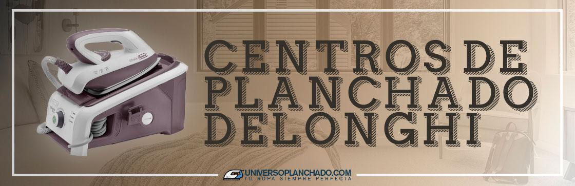 Mejores Centros de Planchado Delonghi