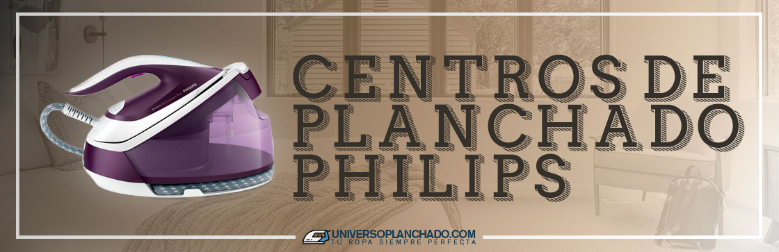Mejores Centros de Planchado Philips