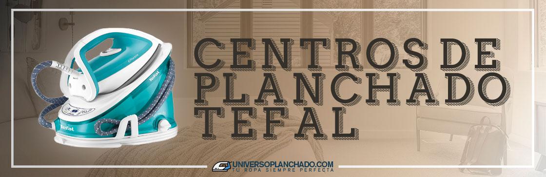 Mejores Centros de Planchado Tefal