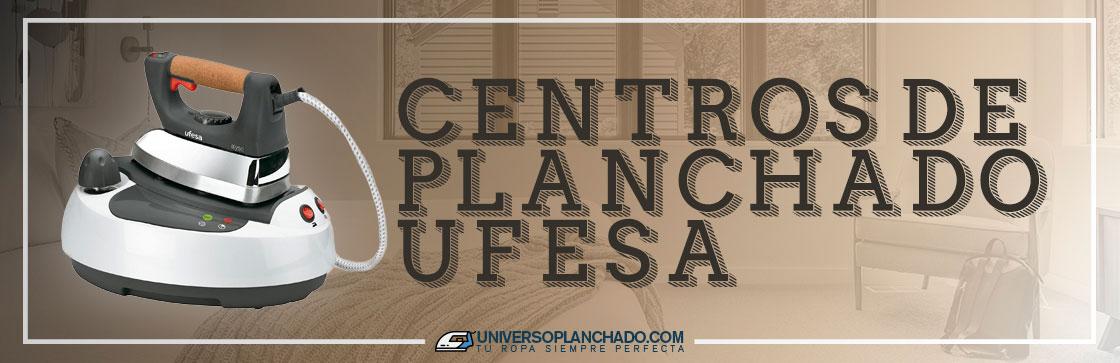 Mejores Centros de Planchado Ufesa