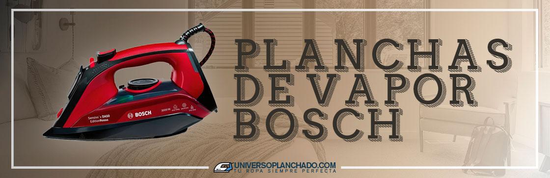 Mejores Planchas de Vapor Bosch