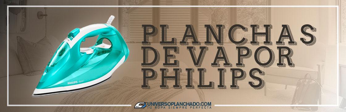 Mejores Planchas de Vapor Philips